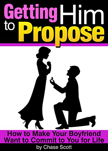 How To Make Him Want To Propose