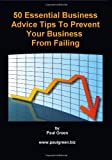 50 Essential Business Advice Tips to Prevent Your Business from Failing, Paul Green, 1456546317