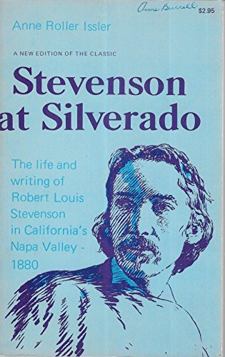 Stevenson at Silverado: The Life and Writing of Robert Louis Stevenson in the Na