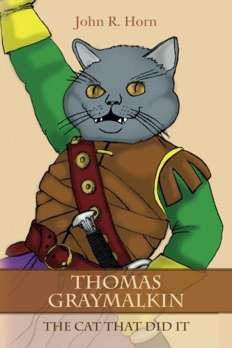 Thomas Graymalkin: The Cat That Did It pdf