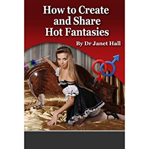 How to Create and Share Hot Fantasies Speech