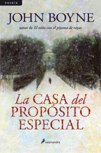 La casa del propósito especial (Novela) (Spanish Edition) by [Boyne,