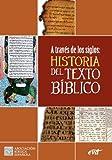 img - for A trav s de los siglos: historia del texto b blico book / textbook / text book