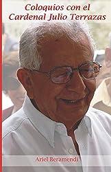 Coloquios con el Cardenal Julio Terrazas (Spanish Edition)