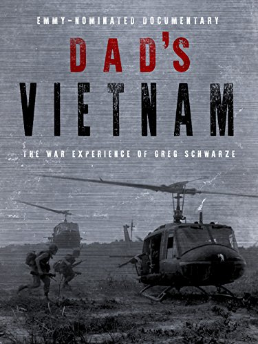 - Dad's Vietnam, The War Experience of Greg Schwarze