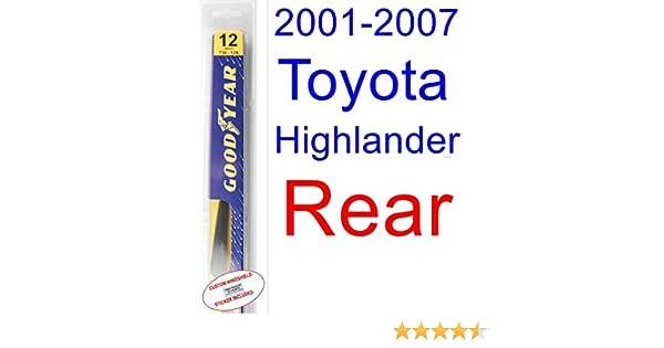 Amazon.com: 2001-2007 Toyota Highlander Wiper Blade (Rear) (Goodyear Wiper Blades-Premium) (2002,2003,2004,2005,2006): Automotive