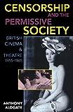 Censorship and the Permissive Society 9780198183525
