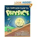 The Cartoon Guide to Physics (Cartoon Guide Series)