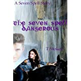The Seven Spell, Dangerous (The Seven Spell Stories Book 3)by T Stokes