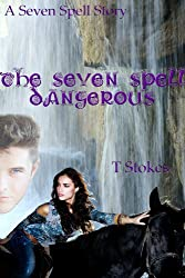 The Seven Spell, Dangerous (The Seven Spell Stories Book 3)