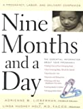 img - for Nine Months and a Day: A Pregnancy, Labor, and Delivery Companion by Linda Hughey Holt (2000-06-01) book / textbook / text book