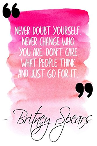 Never Doubt Yourself Never Change Who You Are Dont Care What