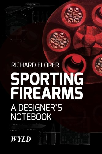 Sporting Firearms - Sporting Firearms: A Designer's Notebook