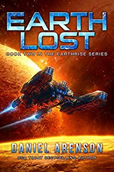 Earth Lost (Earthrise Book 2) by [Arenson, Daniel]