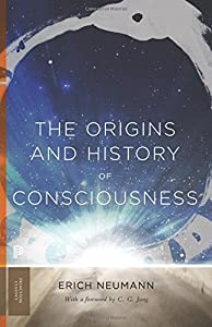 The Origins and History of Consciousness (Mythos: The Princeton/Bollingen Series in World Mythology)
