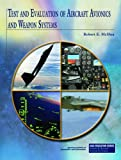 Test and Evaluation of Aircraft Avionics and Weapon Systems, Robert E. McShea, 160086760X