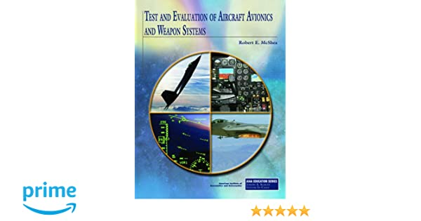 Test And Evaluation Of Aircraft Avionics And Weapon Systems Aiaa