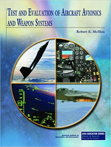 Test And Evaluation Of Aircraft Avionics And Weapon Systems Robert
