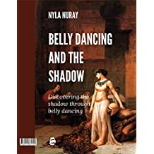 Belly Dancing and the Shadow: Discovering the shadow through belly dancing