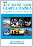 The Solutionist Guide to Family Business, Jon Kenfield, 1452855528