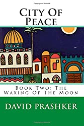 City Of Peace: The Waxing Of The Moon (Volume 2)