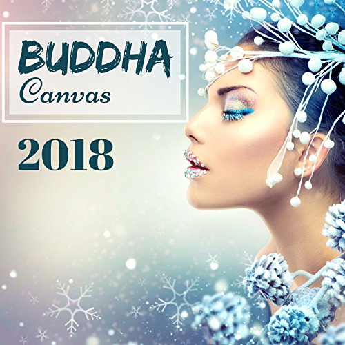 Buddha Canvas 2018 - Luxury Lounge Music CD for Chillout Cafe and Lounge (Lounge Cd Album)