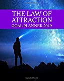 The Law of Attraction Goal Planner 2019: 2019 Goal-setting daily, monthly weekly   planner diary schedule organizer