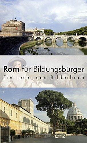 Rom für Bildungsbürger: Ein Lese- und Bilderbuch