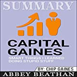 img - for Summary: Capital Gaines: Smart Things I Learned Doing Stupid Stuff book / textbook / text book
