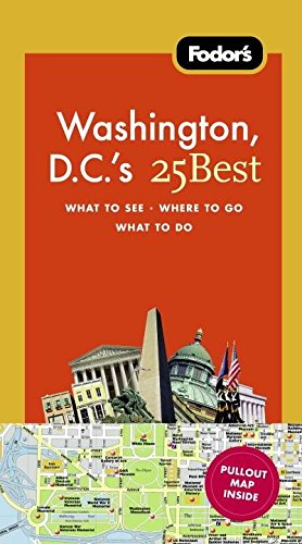 Fodor's Washington, D.C.'s 25 Best (Full-color Travel Guide) (Best Vacations Near Washington Dc)
