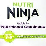 Ninja Nutri Ninja Guide to Nutritional Goodness