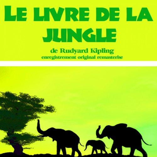 Kipling : Le livre de la jungle (Les aventures de Mowgli, Bagheera, Baloo, Kaa et Shere Khan) by