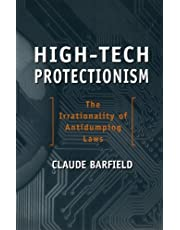 High-Tech Protectionism: The Irrationality of Antidumping Laws