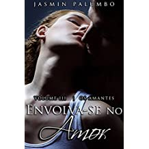 Envolva-se No Amor (Os Amantes Livro 3)
