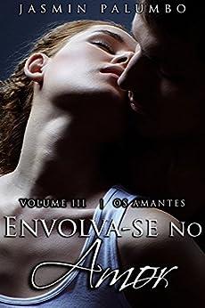 Envolva-se No Amor (Os Amantes Livro 3) por [Palumbo, Jasmin]