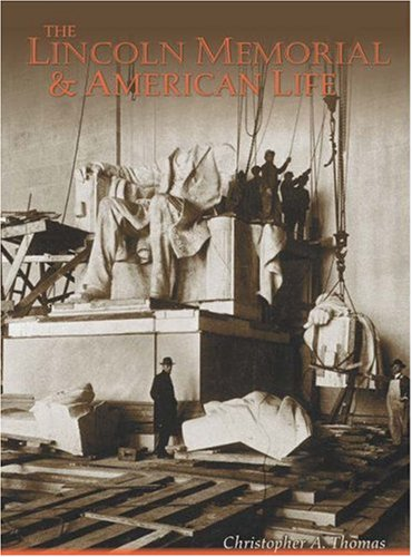 The Lincoln Memorial and American Life - Civil War Memorial Washington Dc