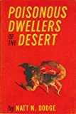 img - for Poisonous dwellers of the desert (Southwestern Monuments Association. Popular series) book / textbook / text book