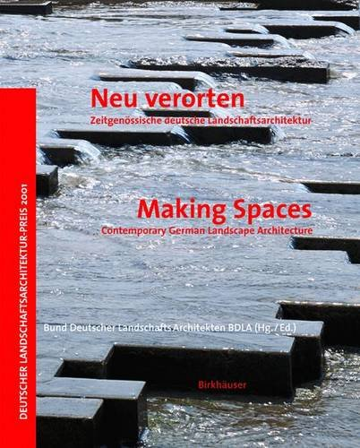 Making Spaces: Contemporary German Landscape Architecture pdf