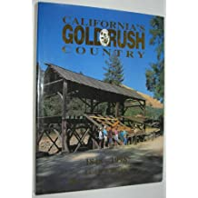 California's Gold Rush Country: 1848-1998