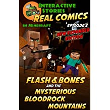 Minecraft Comics: Flash and Bones and the Mysterious Bloodrock Mountains: The Ultimate Minecraft Comics Adventure Series (Real Comics in Minecraft - Flash and Bones Book 3)
