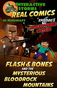 Flash and Bones and the Mysterious Bloodrock Mountains: The Greatest Minecraft Comics for Kids by [Crowther, Calvin]