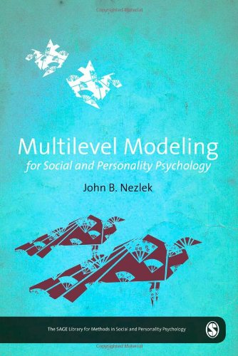 Multilevel Modeling for Social and Personality Psychology (The SAGE Library of Methods in Social and Personality Psychology)