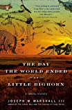 The Day the World Ended at Little Bighorn, Joseph M. Marshall, 0143113690