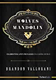 The Wolves and the Mandolin: Celebrating Life's Privileges In A Harsh World