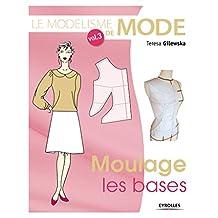 MODÉLISME DE MODE (LE) T.03 : MOULAGE LES BASES
