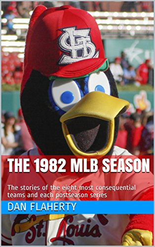 The 1982 MLB Season: The stories of the eight most consequential teams and each postseason series (Past MLB (Mlb Post)