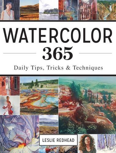 Watercolor 365: Daily Tips; Tricks and Techniques