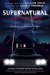 Supernatural and Philosophy: Metaphysics and Monsters... for Idjits