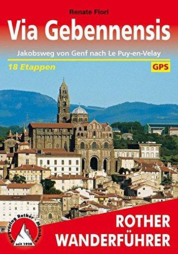 Via Gebennensis: Jakobsweg von Genf nach Le Puy-en-Velay. 18 Etappen. Mit GPS-Tracks. (Rother Wanderführer)