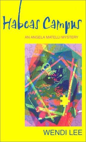 Habeas Campus (Angela Matelli Mysteries)